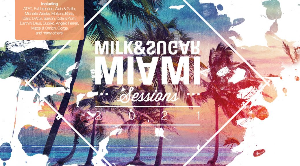 "Milk & Sugar ""Miami Sessions 2021"""