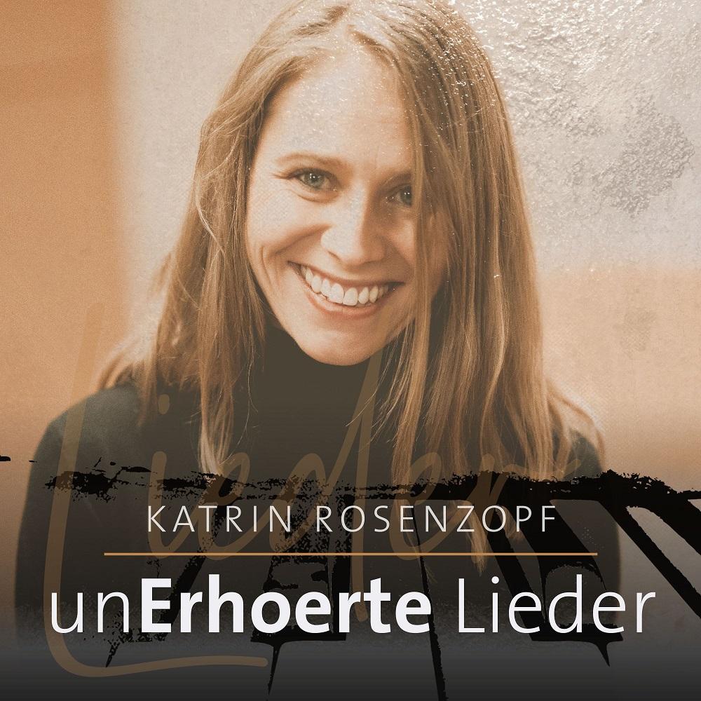 """Katrin Rosenzopf Album """"unErhoerte Lieder"""""""