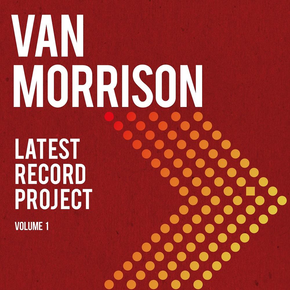 Van Morrison wird am 7. Mai sein mit Spannung erwartetes neues Doppelalbum Latest Record Project Volume 1